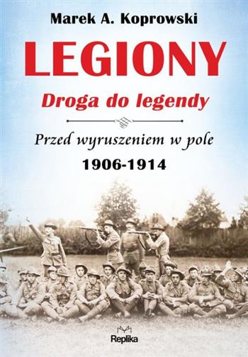 Legiony. Droga do legendy